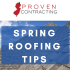 Spring Roofing Tips
